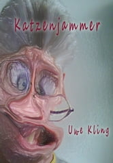 Katzenjammer ebook by Uwe Kling