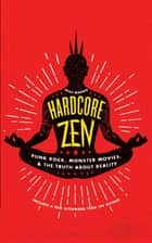 Hardcore Zen ebook by Brad Warner