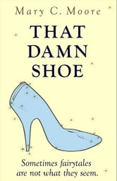 That Damn Shoe ebook by Mary C. Moore
