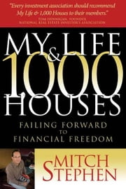 My Life & 1,000 Houses ebook by Mitch Stephen