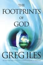 The Footprints of God ebook by Greg Iles