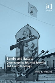 Bombs and Ballots - Governance by Islamist Terrorist and Guerrilla Groups ebook by Dr Krista Wiegand