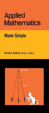 Applied Mathematics: Made Simple ebook by Murphy, Patrick