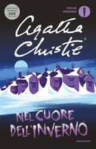 Nel cuore dell'inverno eBook by Agatha Christie