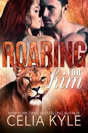 Roaring for Him ebook by Celia Kyle