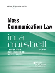 Mass Communication Law in a Nutshell, 7th ebook by T Carter,Juliet Dee,Harvey Zuckman