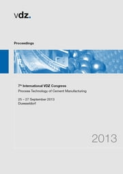 7th International VDZ Congress - Process Technology of Cement Manufacturing ebook by Verein Deutscher Zementwerke e. V.,Verein Deutscher Zementwerke e. V.