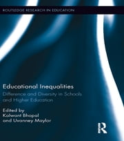 Educational Inequalities - Difference and Diversity in Schools and Higher Education ebook by Kalwant Bhopal,Uvanney Maylor