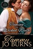 Taming the Wicked Wulfe - The Rogue Agents, #1 ebook by Tammy Jo Burns