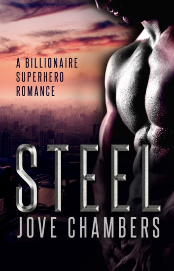 Steel - a billionaire superhero romance ebook by Jove Chambers