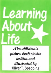 Learning About Life ebook by Oliver T Spedding