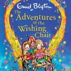 The Adventures of the Wishing-Chair - Book 1 audiobook by Enid Blyton