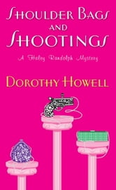 Shoulder Bags and Shootings ebook by Dorothy Howell