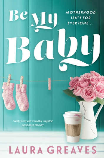 Be My Baby - Destiny Romance eBook by Laura Greaves