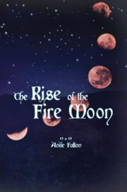 The Rise of the Fire Moon ebook by Aoife Fallon