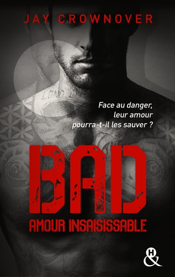 Bad - T5 Amour insaisissable ebook by Jay Crownover