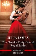 The Greek's Duty-Bound Royal Bride ebook by