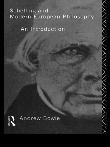 Schelling and Modern European Philosophy - An Introduction ebook by Andrew Bowie