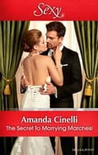 The Secret To Marrying Marchesi ebook by Amanda Cinelli
