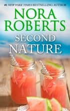 Second Nature - A Bestselling Romance ebook by Nora Roberts