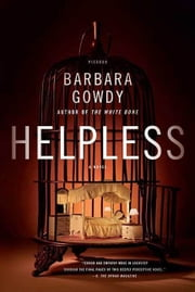 Helpless - A Novel ebook by Barbara Gowdy