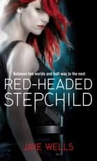 Red-Headed Stepchild - Sabina Kane: Book 1 ebook by Jaye Wells