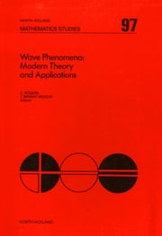 Wave Phenomena: Modern Theory and Applications: Modern Theory and Applications ebook by Rogers, C.
