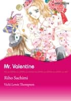 Mr. Valentine (Harlequin Comics) - Harlequin Comics ebook by Vicki Lewis Thompson, Riho Sachimi
