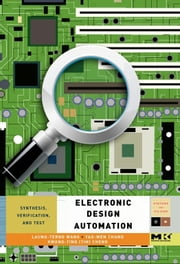 Electronic Design Automation - Synthesis, Verification, and Test ebook by Laung-Terng Wang,Yao-Wen Chang,Kwang-Ting (Tim) Cheng