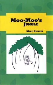 Moo-Moo's Jungle ebook by Mary Evelyn Puckett