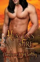 Heaven's Fire ebook by Candace McCarthy