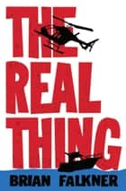 The Real Thing ebook by Brian Falkner