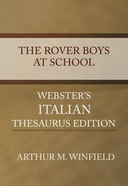 The Rover Boys At School ebook by Arthur M. Winfield