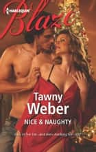 Nice & Naughty ebook by Tawny Weber