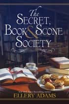 The Secret, Book & Scone Society ebook by Ellery Adams