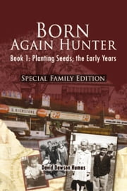 Born Again Hunter - Special Family Edition ebook by David Dawson Humes