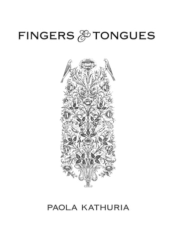 fingers & tongues ebook by Paola Kathuria