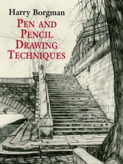 Pen and Pencil Drawing Techniques ebook by Harry Borgman