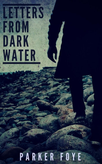 Letters From Dark Water - Love Has Claws, #3 ebook by Parker Foye