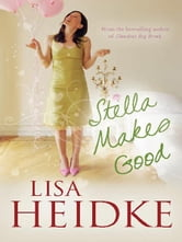 Stella Makes Good ebook by Lisa Heidke