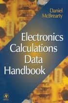 Electronics Calculations Data Handbook ebook by Daniel McBrearty