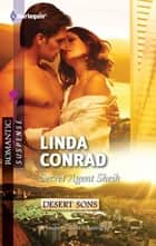 Secret Agent Sheik ebook by Linda Conrad