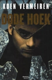 Dode hoek ebook by Koen Vermeiren