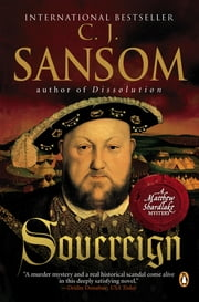 Sovereign - A Matthew Shardlake Tudor Mystery ebook by C. J. Sansom