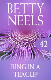 Ring In A Teacup (betty Neels Collection) ebook by Betty Neels
