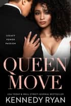 Queen Move ebook by Kennedy Ryan
