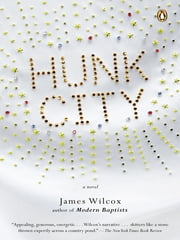 Hunk City ebook by James Wilcox