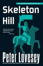 Skeleton Hill ebook by Peter Lovesey