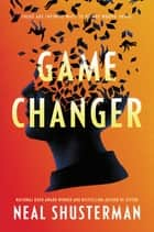 Game Changer ebook by Neal Shusterman