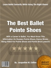 The Best Ballet Pointe Shoes ebook by Jacqueline M. Collins